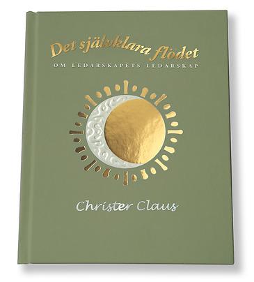 Boken Det självklara flödet – om ledarskapets ledarskap av Christer Claus